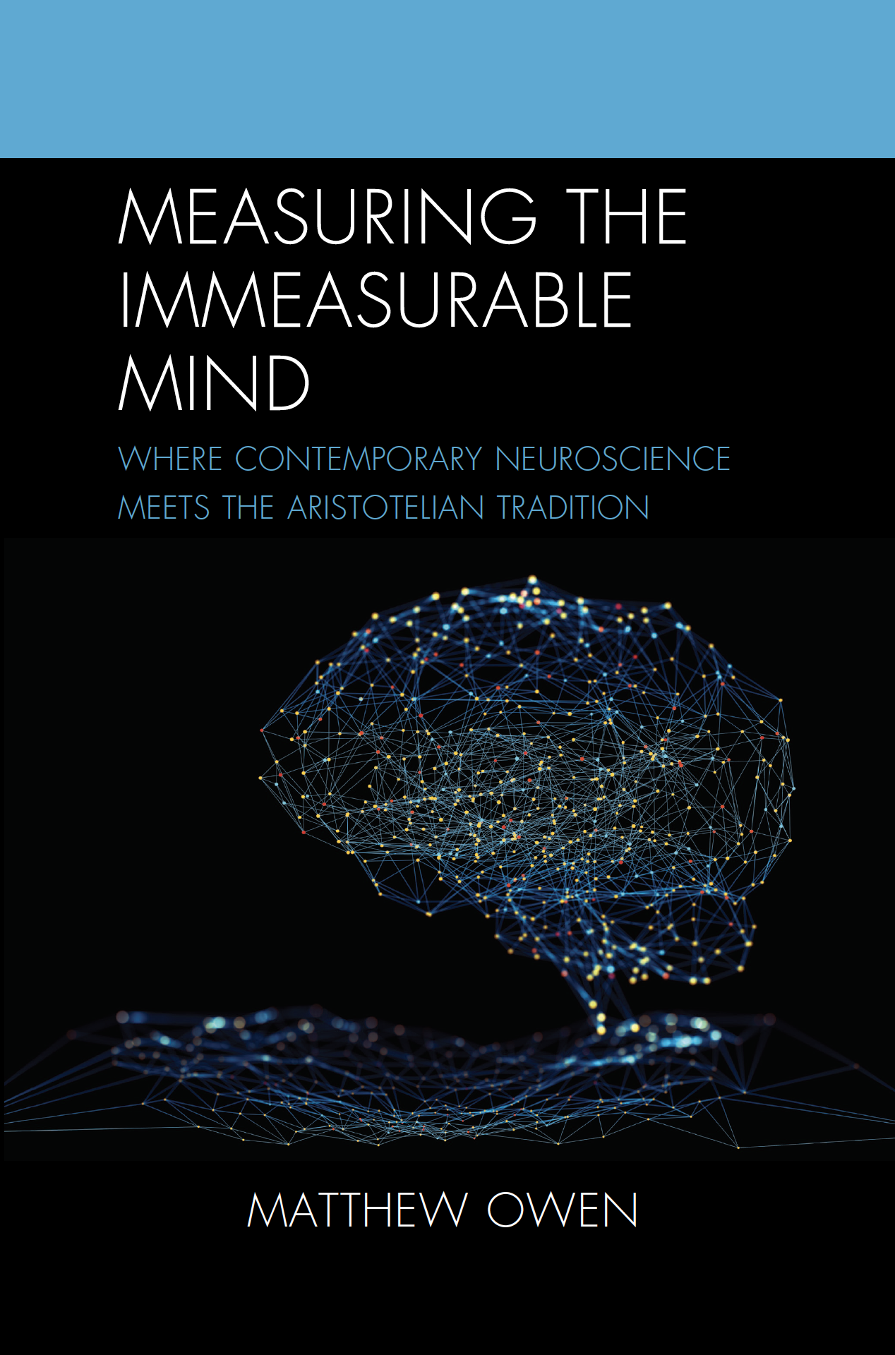 30% OFF book, Measuring the Immeasurable Mind: Where Contemporary Neuroscience Meets the Aristotelian Tradition